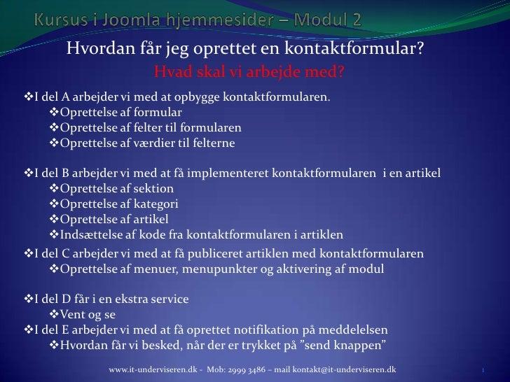 Kursus i Joomla hjemmesider – Modul 2<br />Hvordan får jeg oprettet en kontaktformular?<br />www.it-underviseren.dk -  Mob...