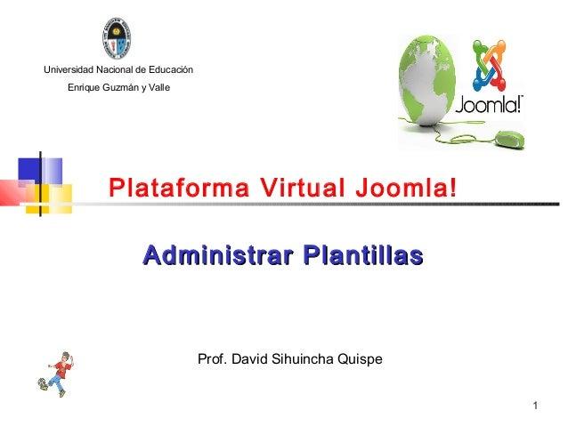 Universidad Nacional de Educación     Enrique Guzmán y Valle              Plataforma Virtual Joomla!                     A...