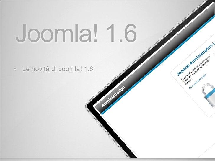 Joomla! 1.6 •   Le novità di Joomla! 1.6