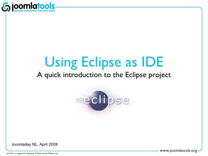 Joomladay NL 2008 - Debugging Joomla! in Eclipse
