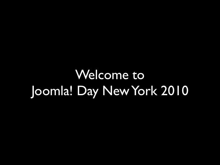 Welcome toJoomla! Day New York 2010