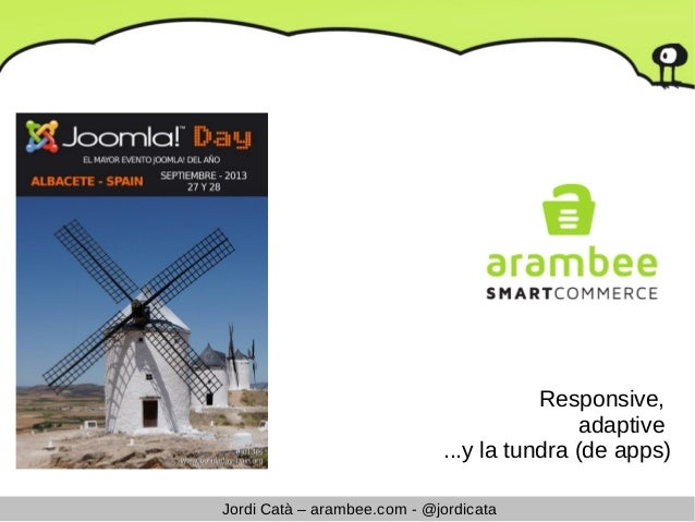 Joomla!day2013 Albacete Spain, Responsive, Adaptive y la tundra