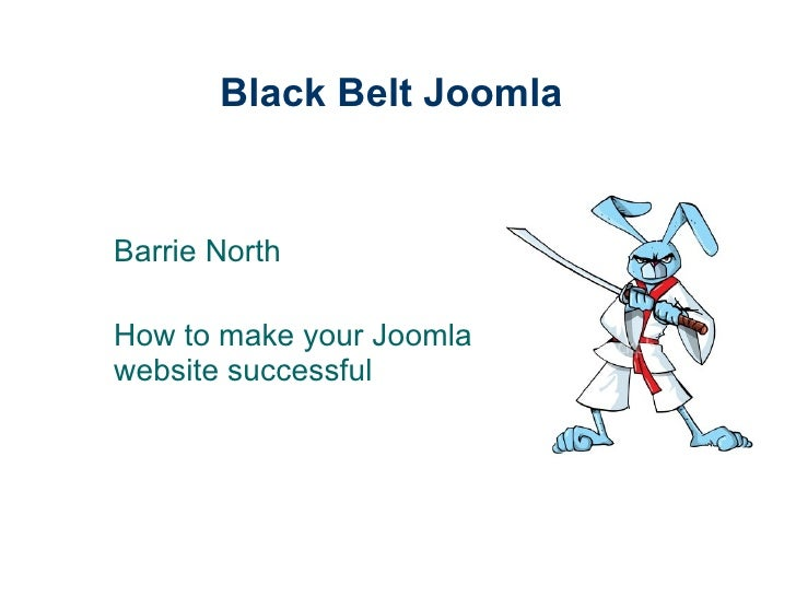 Black Belt Joomla Barrie North How to make your Joomla website successful