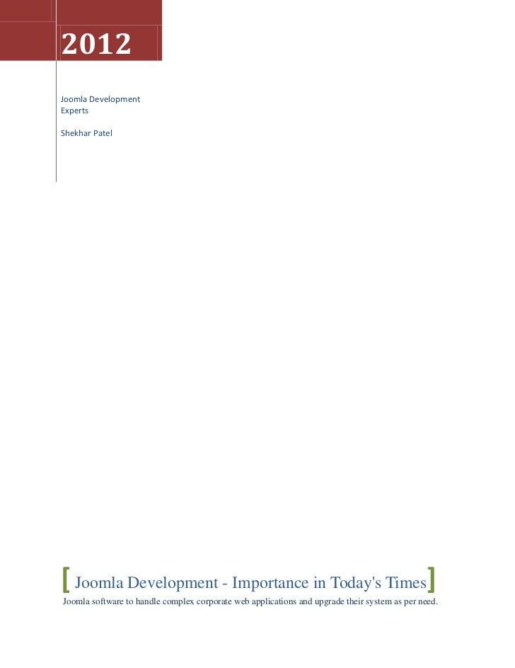 2012Joomla DevelopmentExpertsShekhar Patel[ Joomla Development - Importance in Todays Times]Joomla software to handle comp...