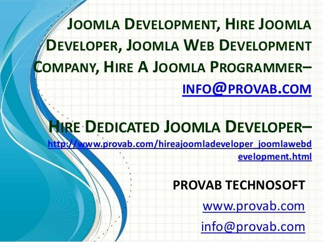 JOOMLA DEVELOPMENT, HIRE JOOMLA DEVELOPER, JOOMLA WEB DEVELOPMENT COMPANY, HIRE A JOOMLA PROGRAMMER– INFO@PROVAB.COM PROVA...