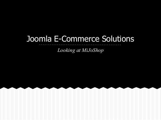 Joomla E-Commerce Solutions Looking at MiJoShop
