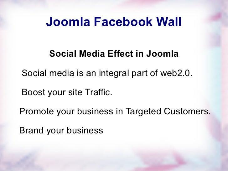 Joomla Facebook Wall Social Media Effect in Joomla Social media is an integral part of web2.0. Boost your site Traffic. Pr...