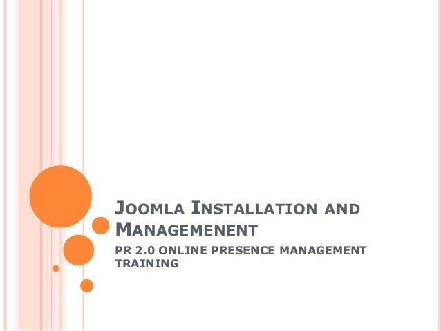 JOOMLA INSTALLATION ANDMANAGEMENENTPR 2.0 ONLINE PRESENCE MANAGEMENTTRAINING