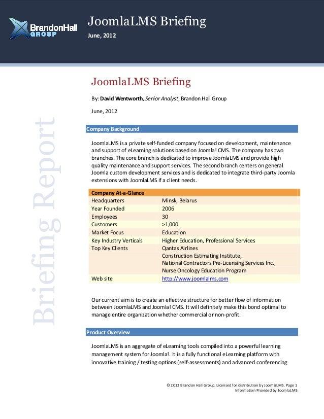 JoomlaLMS Briefing June, 2012  JoomlaLMS Briefing By: David Wentworth, Senior Analyst, Brandon Hall Group  Briefing Report...