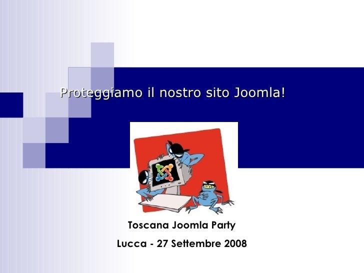 Toscana Joomla Party - Proteggiamo il  nostro sito Joomla!