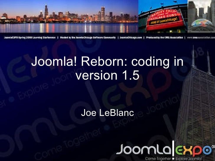 JoomlaEXPO Presentation by Joe LeBlanc