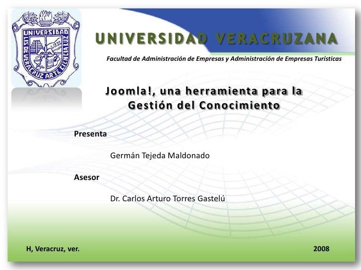 Facultad de Administración de Empresas y Administración de Empresas Turísticas                            Joomla!, una her...