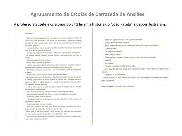 """Agrupamento de Escolas de Carrazeda de Ansiães A professora Suzete e os alunos do 3ºG leram a história do """"João Pateta"""" e ..."""