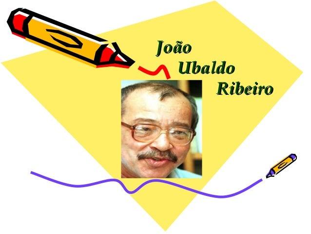 JoãoJoão UbaldoUbaldo RibeiroRibeiro