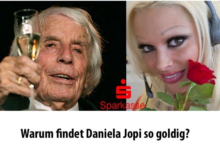 Warum ndet Daniela Jopi so goldig?