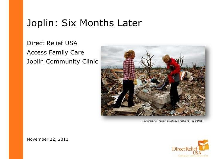 Joplin: Six Months LaterDirect Relief USAAccess Family CareJoplin Community Clinic                           Reuters/Eric ...