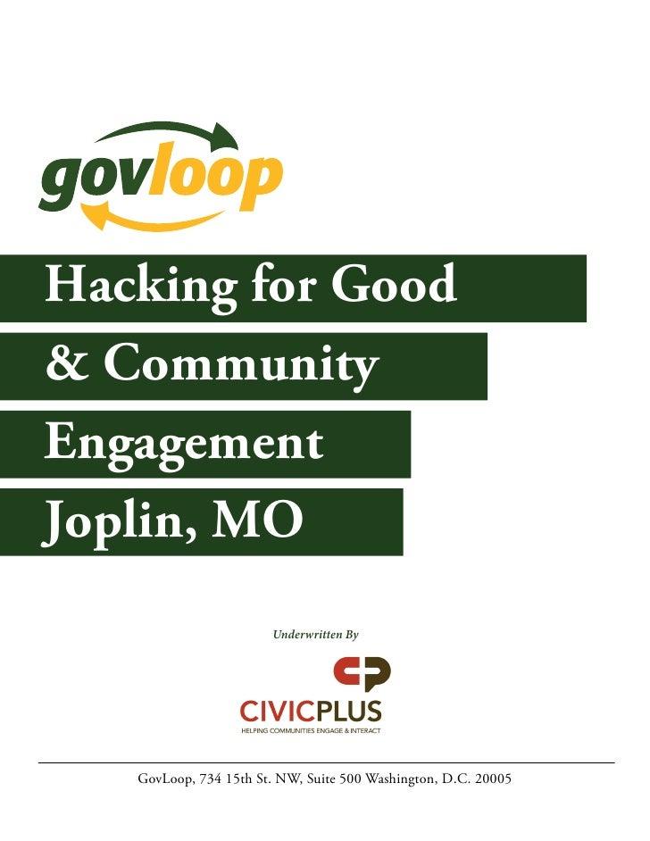 Hacking for Good& CommunityEngagementJoplin, MO                       Underwritten By   GovLoop, 734 15th St. NW, Suite 50...