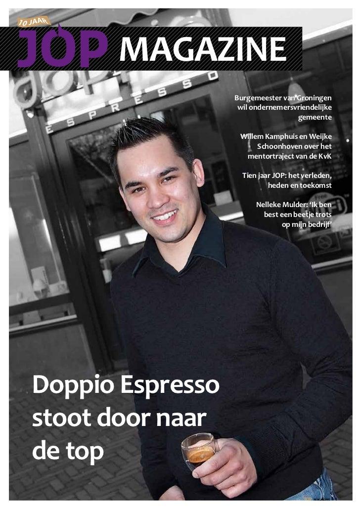 MAGAZINE                  Burgemeester van Groningen                   wil ondernemersvriendelijke                        ...