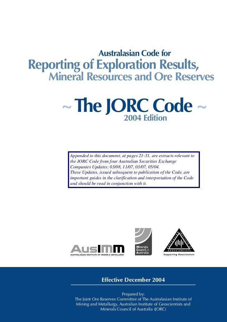 THE 2004 AUSTRALASIAN CODE FOR REPORTING EXPLORATION RESULTS, MINERAL RESOURCES AND ORE RESERVES (THE JORC CODE)          ...