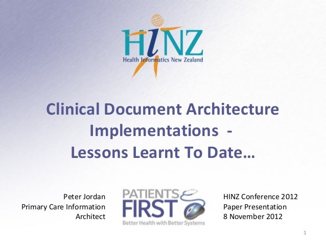 Clinical Document Architecture             Implementations -           Lessons Learnt To Date…            Peter Jordan    ...