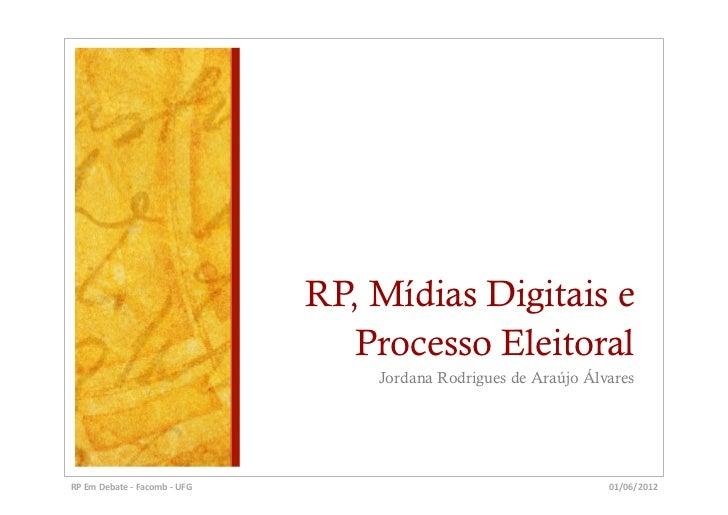 RP, Mídias Digitais e                                                           Processo Eleitoral                        ...