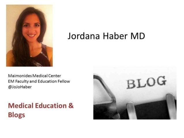 Blogging and Medical EducationJordana Haber, MD