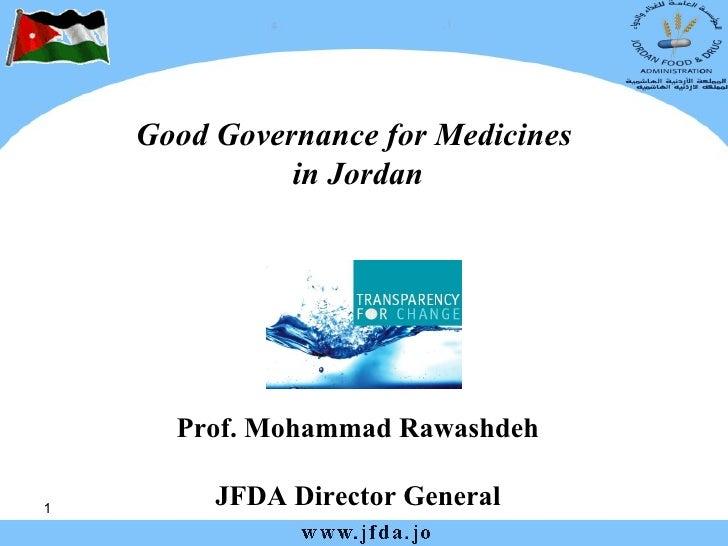 Good Governance for Medicines  in Jordan Prof. Mohammad Rawashdeh JFDA Director General