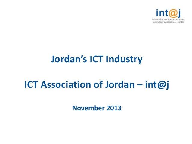 Jordan's ICT Industry ICT Association of Jordan – int@j November 2013