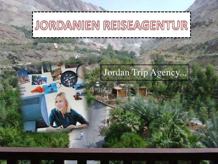 JORDANIEN REISEAGENTUR<br />Jordan Trip Agency...<br />