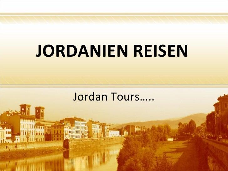 JORDANIEN REISEN   Jordan Tours…..