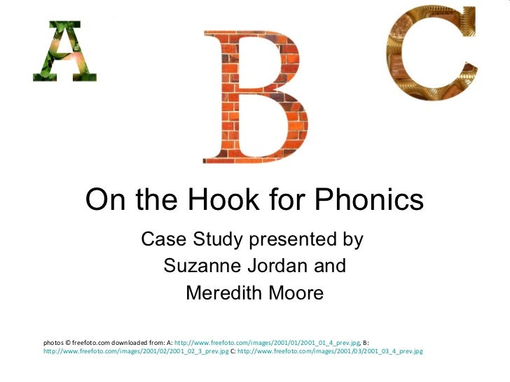 On the Hook for Phonics Case Study presented by  Suzanne Jordan and Meredith Moore photos © freefoto.com downloaded from: ...
