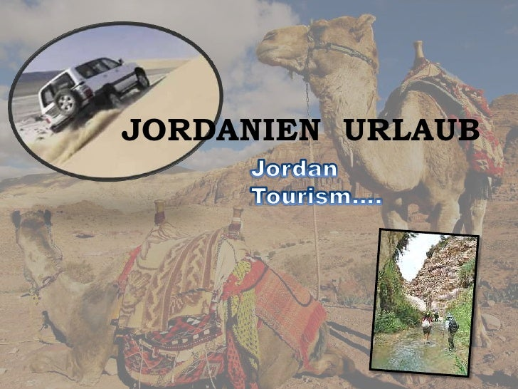 JORDANIEN  URLAUB<br />Jordan    <br />Tourism….<br />