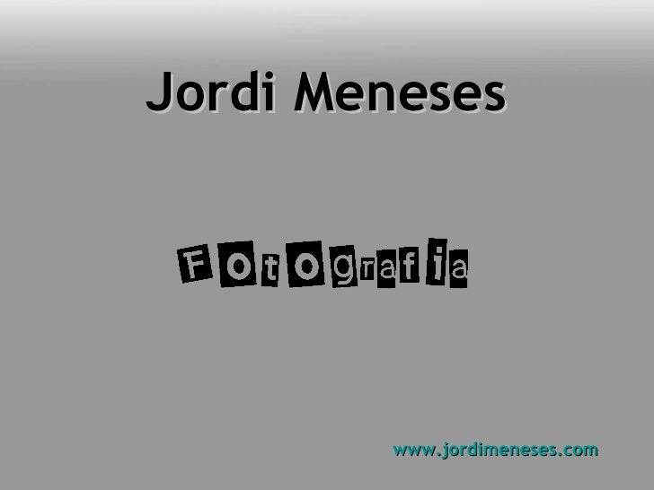 Jordi Meneses www.jordimeneses.com