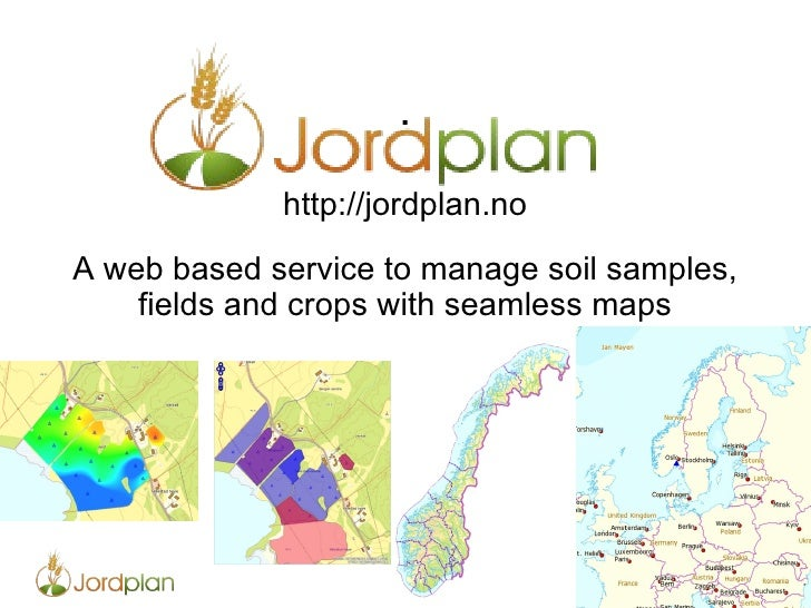 . http://jordplan.no A web based service to manage soil samples, fields and crops with seamless maps