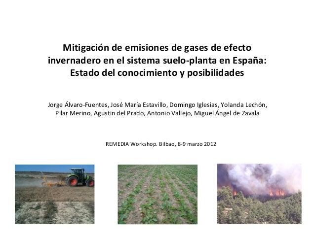 Mitigación de emisiones de gases de efectoinvernadero en el sistema suelo-planta en España:     Estado del conocimiento y ...