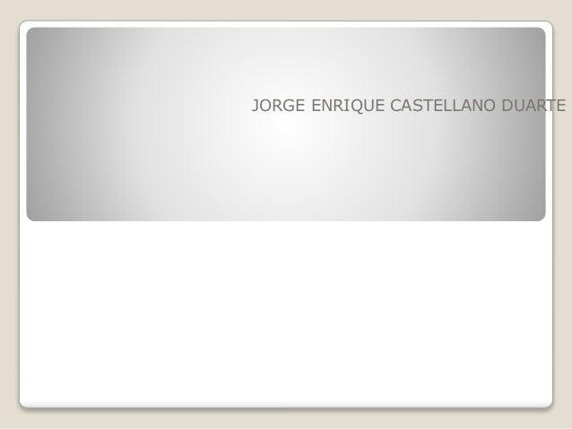 JORGE ENRIQUE CASTELLANO DUARTE