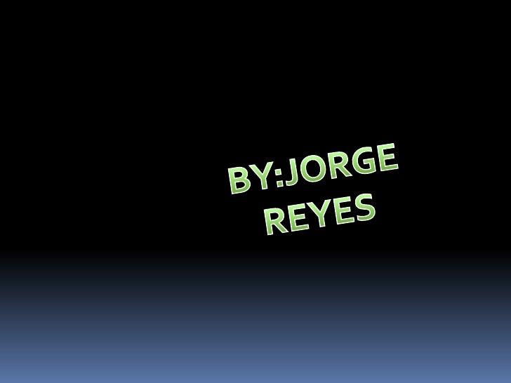 BY:JORGE REYES<br />