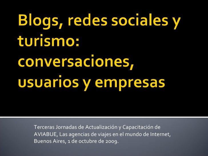 Terceras Jornadas de Actualización y Capacitación de AVIABUE, Las agencias de viajes en el mundo de Internet, Buenos Aires...