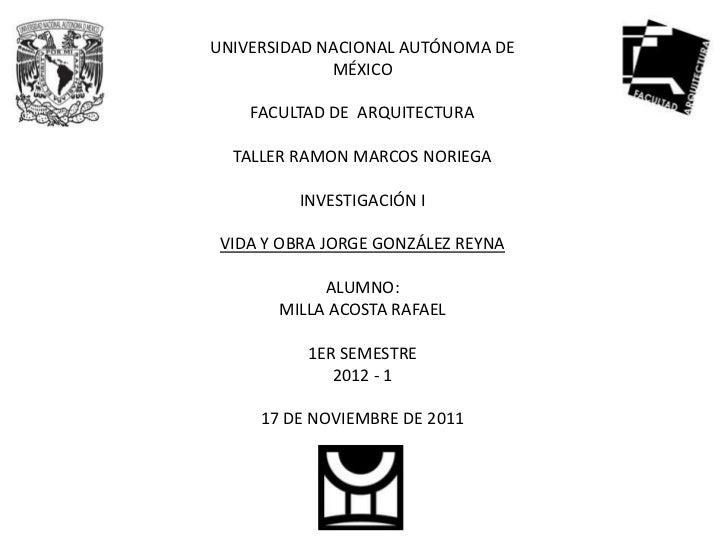 UNIVERSIDAD NACIONAL AUTÓNOMA DE             MÉXICO    FACULTAD DE ARQUITECTURA  TALLER RAMON MARCOS NORIEGA         INVES...