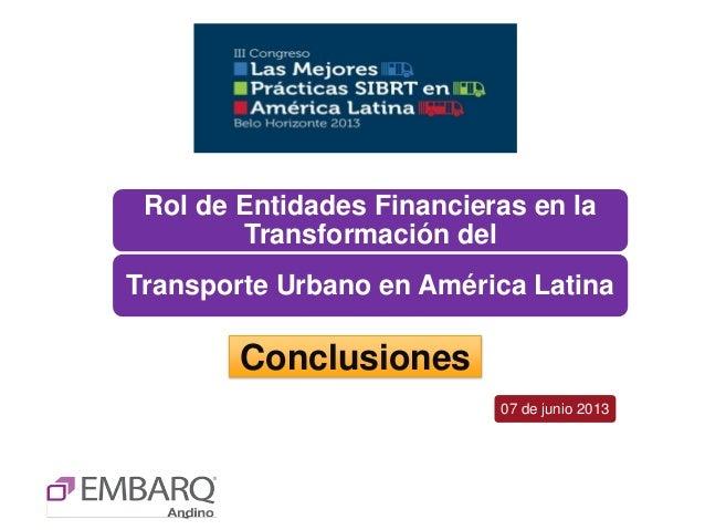 Conclusiones del Rol de las Entidades Financieras en el Transporte Público - Jorge Jara - EMBARQ Andino