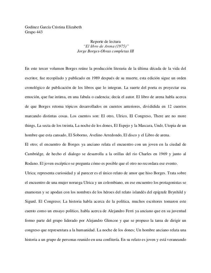 """Godínez García Cristina Elizabeth<br />Grupo 443<br />Reporte de lectura<br /> """"El libro de Arena (1975)""""<br />Jorge Borge..."""