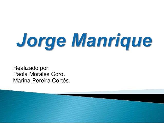 Realizado por: Paola Morales Coro. Marina Pereira Cortés.
