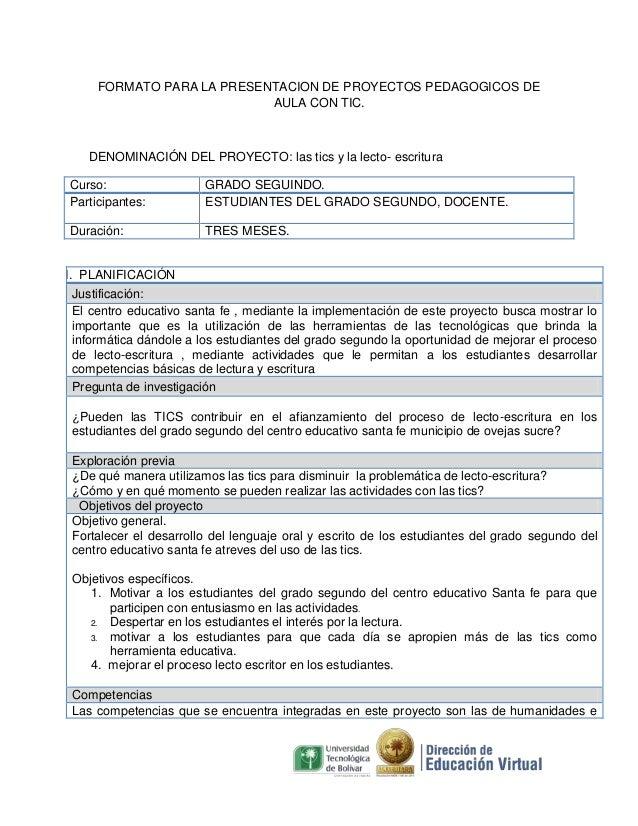 FORMATO PARA LA PRESENTACION DE PROYECTOS PEDAGOGICOS DE AULA CON TIC.  DENOMINACIÓN DEL PROYECTO: las tics y la lecto- es...