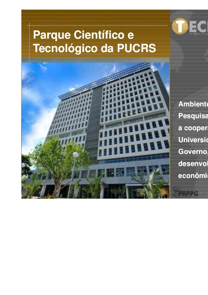 Parque Científico eTecnológico da PUCRS                       Ambiente de Inovação e                       Pesquisa, tendo...