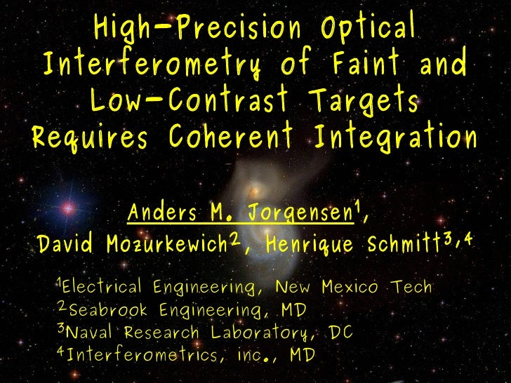High-Precision Optical  Interferometry of Faint and     Low-Contrast Targets Requires Coherent Integration          Anders...