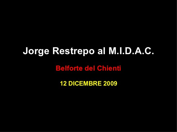 Jorge Restrepo al M.I.D.A.C. Belforte del Chienti 12 DICEMBRE 2009