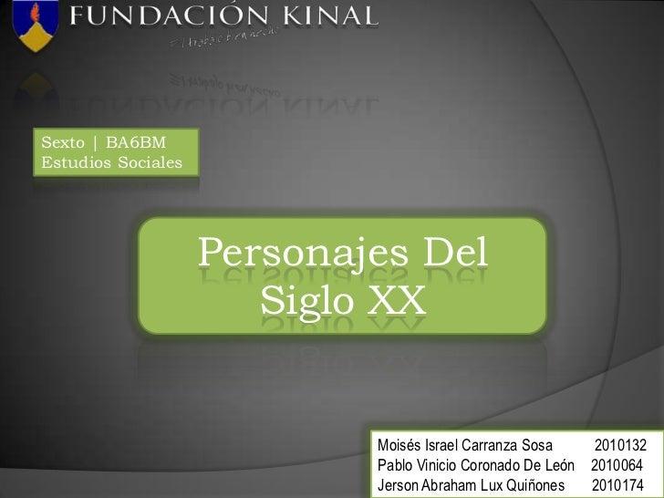 Sexto | BA6BMEstudios Sociales                    Personajes Del                       Siglo XX                           ...