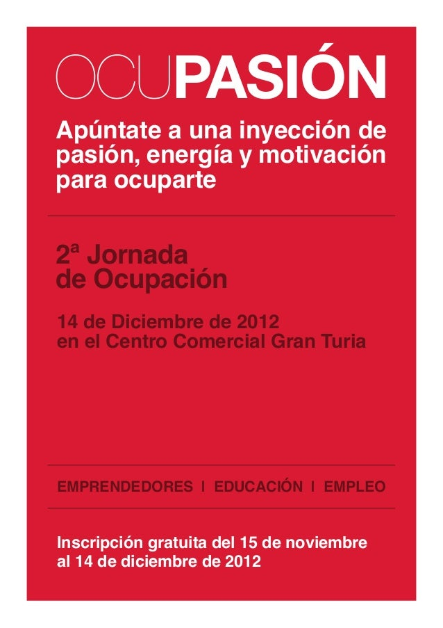 OCUPASIÓNApúntate a una inyección depasión, energía y motivaciónpara ocuparte2ª Jornadade Ocupación14 de Diciembre de 2012...