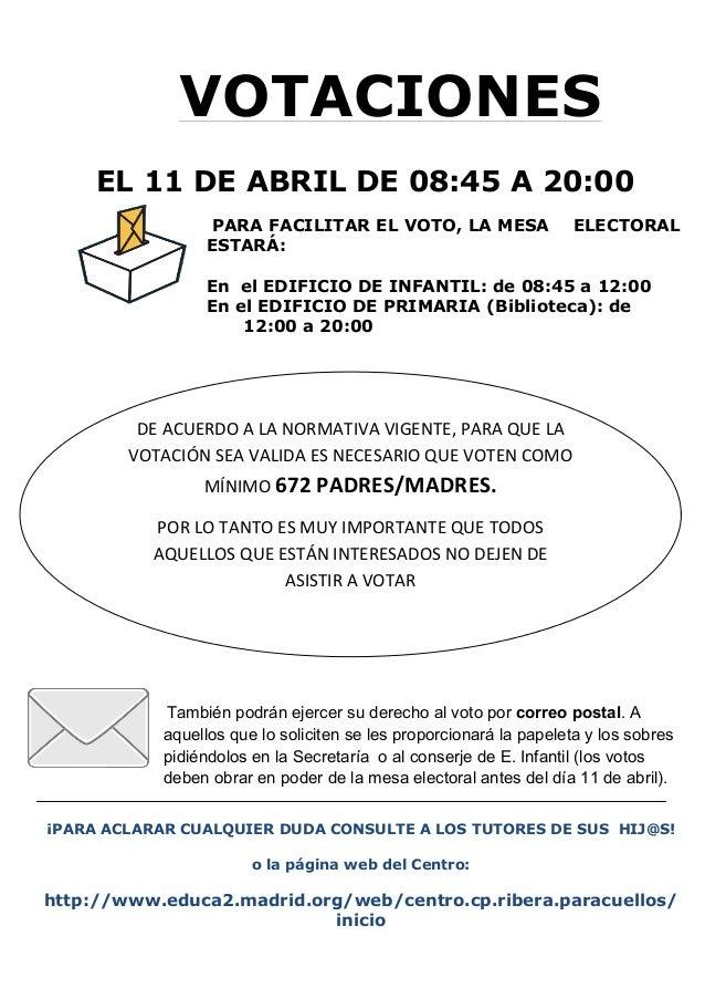 VOTACIONES     EL 11 DE ABRIL DE 08:45 A 20:00                                 PARA FACILITAR EL VOTO, LA MESA            ...
