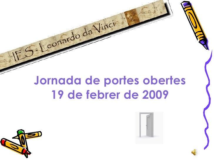 Jornada de portes obertes 19 de febrer de 2009